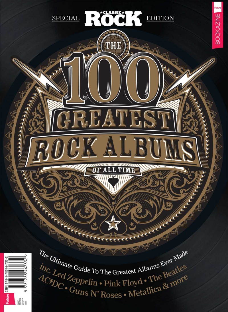 The 100 Greatest Rock Albums Classic Rock special